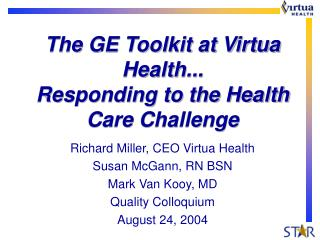 The GE Toolkit at Virtua Health... Responding to the Health Care Challenge