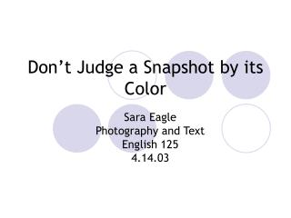Don't Judge a Snapshot by its Color