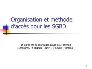 Organisation et m�thode d�acc�s pour les SGBD