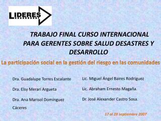 TRABAJO  FINAL  CURSO  INTERNACIONAL PARA GERENTES SOBRE SALUD DESASTRES Y DESARROLLO