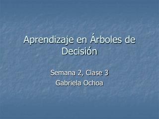 Aprendizaje en Árboles de Decisión