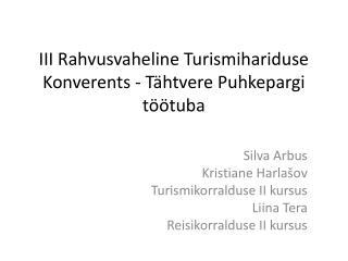 III Rahvusvaheline Turismihariduse Konverents - Tähtvere Puhkepargi töötuba