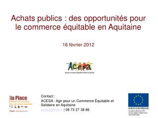 Achats publics : des opportunités pour le commerce équitable en Aquitaine 16 février 2012