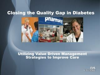 Closing the Quality Gap in Diabetes