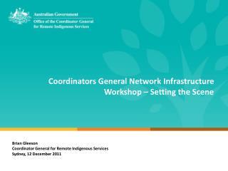 Coordinators General Network Infrastructure Workshop – Setting the Scene