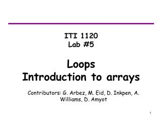 ITI 1120 Lab #5 Loops  Introduction to arrays