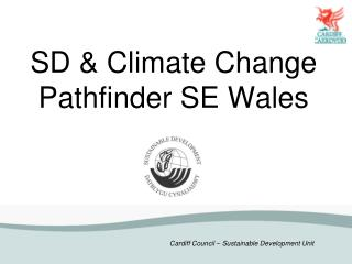 SD & Climate Change Pathfinder SE Wales