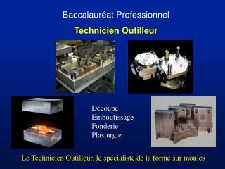 Baccalauréat Professionnel Technicien Outilleur