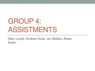 Group  4:  Assistments