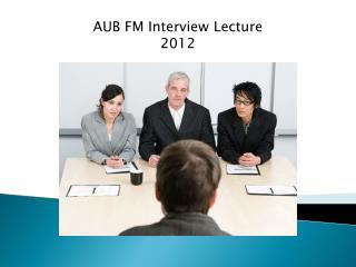 AUB FM Interview  L ecture 2012