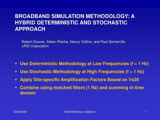 BROADBAND SIMULATION METHODOLOGY: A HYBRID DETERMINISTIC AND STOCHASTIC APPROACH