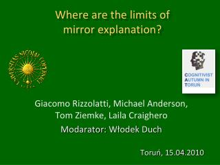 Where are  the  limits  of  mirror explanation?