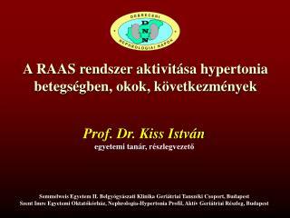A RAAS rendszer aktivit�sa hypertonia betegs�gben, okok, k�vetkezm�nyek