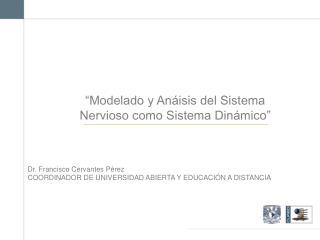"""""""Modelado y Anáisis del Sistema Nervioso como Sistema Dinámico"""""""