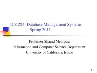 ICS 224: Database Management Systems  		Spring 2011