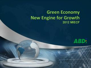 Green Economy  New Engine for Growth 2012 MIECF
