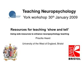 Teaching Neuropsychology York workshop 30 th  January 2009