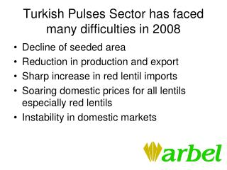 Turkish Pulses Sector has faced  many difficulties in 2008