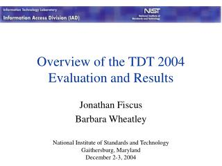 Overview of the TDT 2004 Evaluation and Results