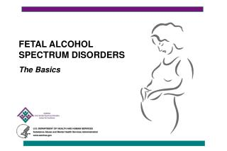 FETAL ALCOHOL SPECTRUM DISORDERS The Basics