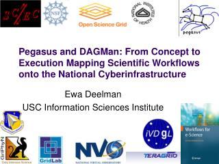 Ewa Deelman USC Information Sciences Institute