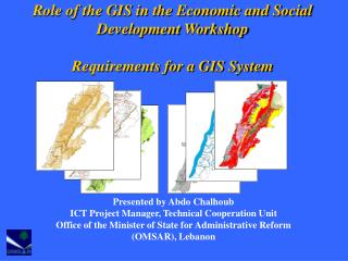 Role of the GIS in the Economic and Social Development Workshop Requirements for a GIS System