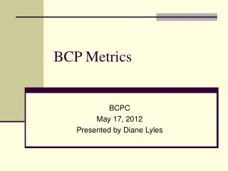 BCP Metrics