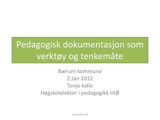 Pedagogisk dokumentasjon som verkt y og tenkem te