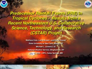 Predecessor Rainfall Events PRE in Tropical Cyclones -  Results from a Recent Northeastern U.S. Collaborative Science, T