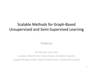 Scalable Methods for Graph-Based Unsupervised and Semi-Supervised Learning