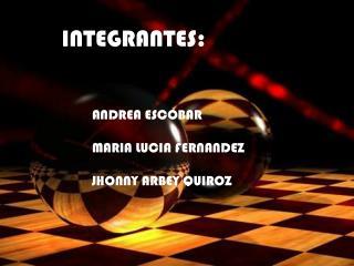 ANDREA ESCOBAR MARIA LUCIA FERNANDEZ JHONNY ARBEY QUIROZ