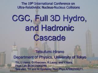CGC, Full 3D Hydro, and Hadronic Cascade