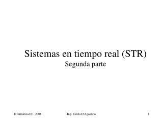 Sistemas en tiempo real (STR) Segunda parte