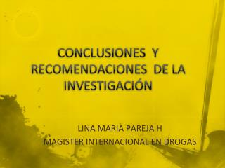 CONCLUSIONES  Y RECOMENDACIONES  DE LA INVESTIGACI�N