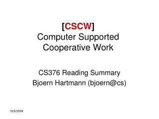 [ CSCW ] Computer Supported Cooperative Work