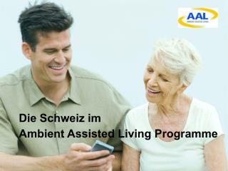 Die Schweiz im  Ambient Assisted Living Programme