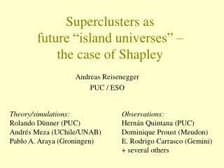 """Superclusters as  future """"island universes"""" –  the case of Shapley"""