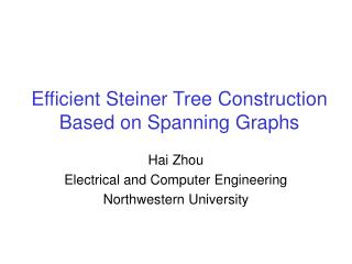 Efficient Steiner Tree Construction Based on Spanning Graphs