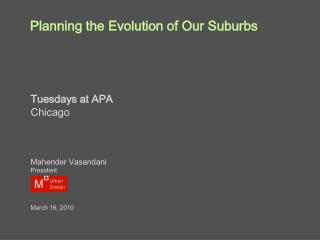 Planning the Evolution of Our Suburbs