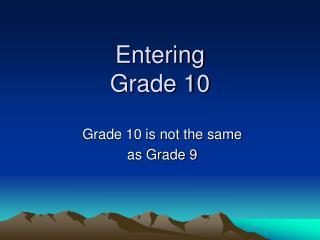 Entering Grade 10