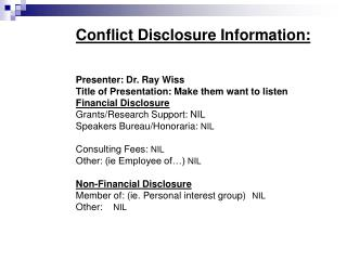 Conflict Disclosure Information: Presenter: Dr. Ray Wiss