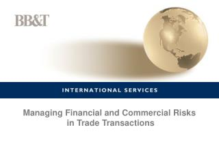Managing Financial and Commercial Risks  in Trade Transactions