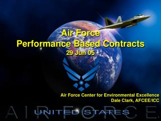 Air Force Center for Environmental Excellence Dale Clark, AFCEE