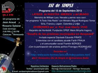 Nuestros Contactos Twitter: @asisimpleradio E-mail: asidesimpleradiosur@gmail