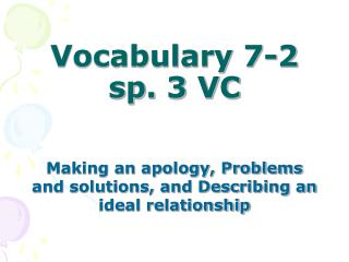 Vocabulary 7-2 sp. 3 VC