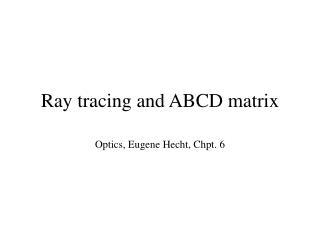Ray tracing and ABCD matrix