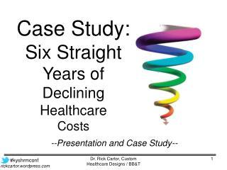 Dr. Rick Cartor, Custom Healthcare Designs / BB&T