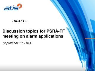 Discussion topics for PSRA-TF meeting on alarm  a pplications