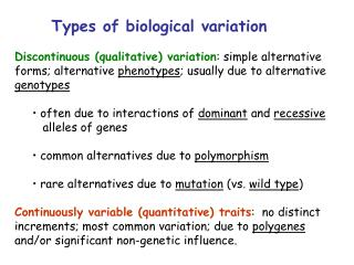 Types of biological variation Discontinuous (qualitative) variation : simple alternative