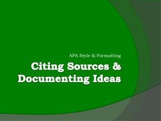 Citing Sources & Documenting Ideas